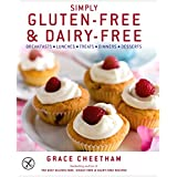 Simply Gluten-Free and Dairy-Free: Inspiringly Easy and Truly Delicious Recipes by Grace Cheetham (14-Apr-2011) Hardcover