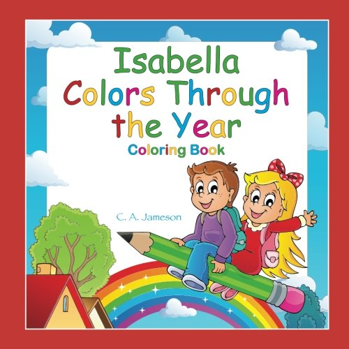 Download Isabella Colors Through the Year Coloring Book (Personalized Books for Children) ebook