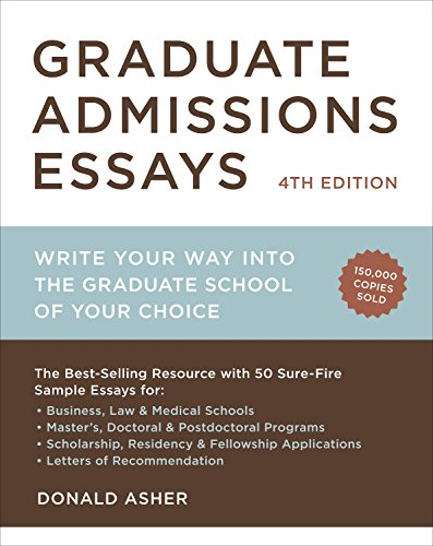 Pdf Reference Graduate Admissions Essays, Fourth Edition: Write Your Way into the Graduate School of Your Choice (Graduate Admissions Essays: Write Your Way Into the)