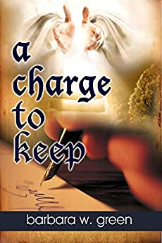 a charge to keep by [green, barbara w]