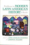 Problems in Modern Latin American History, John Charles Chasteen, 0842023283