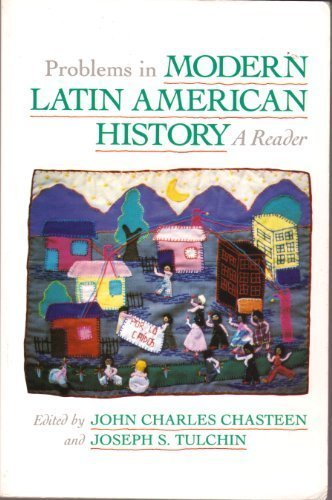 Silhouette Readers - Problems in Modern Latin American History: A Reader (Latin American Silhouettes)