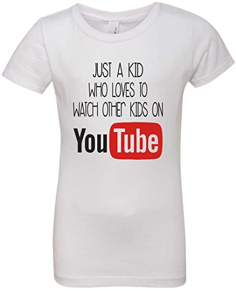 401ffbe62 Amazon.com: ' Just A Kid Who Loves to Watch Other Kids On YouTube ' Funny  Youth T-Shirt: Clothing