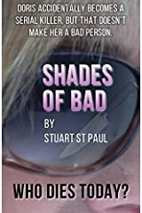 Shades Of Bad WHO DIES TODAY: Who Dies Today: Volume 1 by Stuart St Paul (2015-09-28) Paperback
