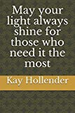 Download May your light always shine for those who need it the most in PDF ePUB Free Online
