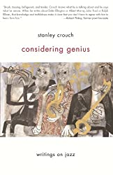 Considering Genius: Writings on Jazz
