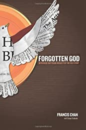 The Forgotten God: Reversing Our Tragic Neglect of the Holy Spirit