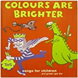 Colours Are Brighter: Songs For Children And Grown Ups Too