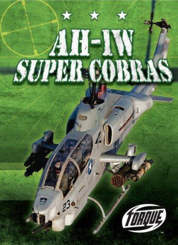 AH-1W Super Cobras (Torque Books: Military Machines) (Torque: Military ()