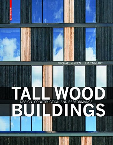 Tall Wood Buildings: Design, Construction and Performance [Michael Green] (Tapa Dura)