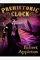 Prehistoric Clock (The Steam Clock Legacy) Kindle Edition