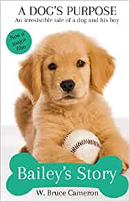 A dogs purpose book baileys story