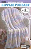 Beginner's Guide Ripples for Baby to Crochet (Leisure Arts #75011)
