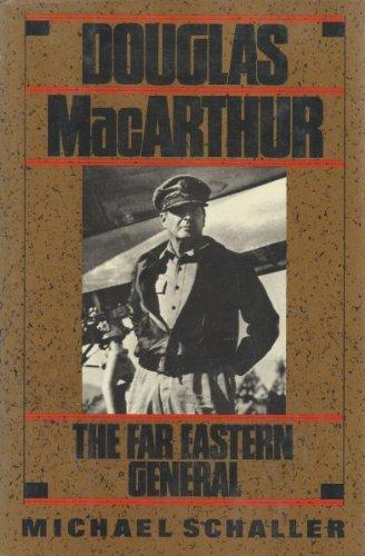 Douglas MacArthur: The Far Eastern General