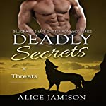 Deadly Secrets Threats: Billionaire Shape-Shifter Romance Series, Book 5 | Alice Jamison