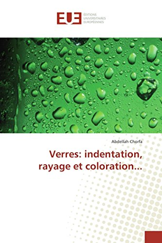 Verres: indentation, rayage et coloration... (French Edition)
