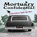 Mortuary Confidential: Undertakers Spill the Dirt Audiobook by Kenneth McKenzie, Todd Harra Narrated by Susan Larkin, Allan Robertson