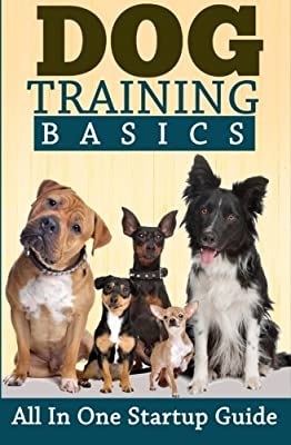Dog Training: All In One Startup Guide