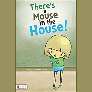 There's a Mouse in the House! Audiobook