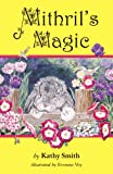 Mithril's Magic, Kathy Smith, 0741456745