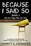 img - for Because I Said So: Do As I Say, Not As I Do book / textbook / text book