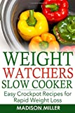 #9: WEIGHT WATCHERS RECIPES: Weight Watchers Slow Cooker Cookbook The SmartPoints Di: Easy Crockpot Recipes for Rapid Weight Loss including SmartPointTM (Weight Watchers Smart Point Recipes)
