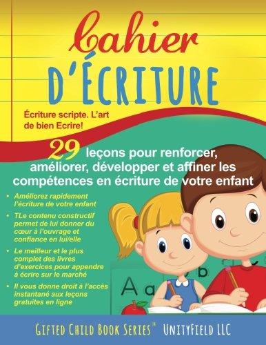 Cahier d'ecriture: criture scripte. Lart de bien Ecrire! (French Edition)