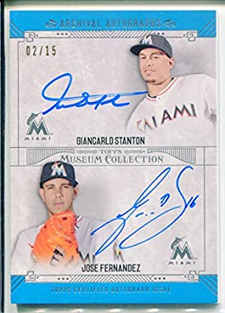 Jose Fernandez/Giancarlo Mike Stanton 2015 Topps Museum Collection Dual Autographs NM-MT 2 /15