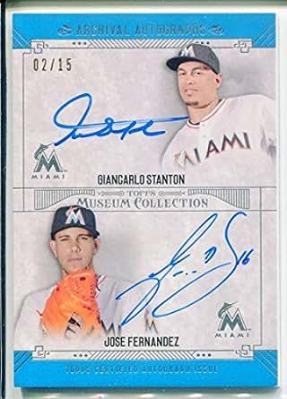 Jose Fernandez/Giancarlo Mike Stanton 2015 Topps Museum Collection Dual Autographs NM-MT 2 /15
