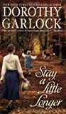 Stay a Little Longer, Dorothy Garlock, 0446540188