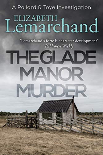 Heritage Manor - The Glade Manor Murder (Pollard & Toye Investigations Book 17)