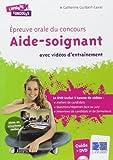 Epreuve orale du concours Aide-soignant : Avec videos d'entraînement (1DVD) de Catherine Guilbert-Laval (2 décembre 2010) Broché