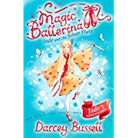 Magic Ballerina: Jade and the Silver Flute