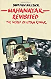Mahanayak Revisited: The World of Uttam Kumar