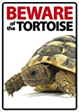 Beware of The Tortoise Plastic Sign
