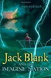 Jack Blank and the Imagine Nation, Matt Myklusch, 1416995617