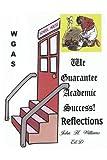 We Guarantee Academic Success!, John H. Williams, 0595264700