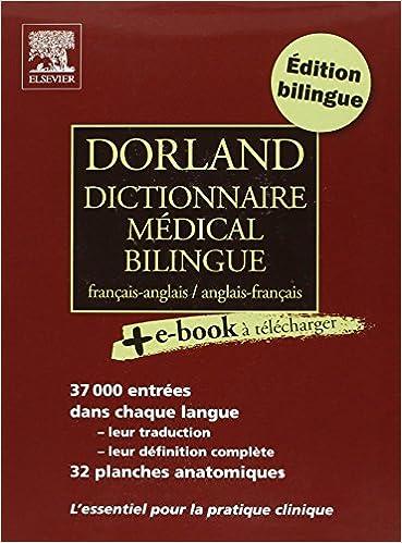 Read Online Dorland Dictionnaire médical bilingue français-anglais et anglais-français (Ancien Prix éditeur : 64 euros) pdf, epub