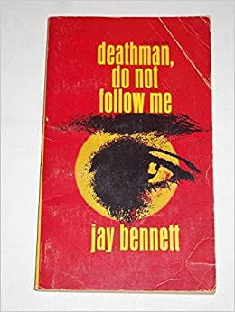 Deathman, Do Not Follow Me by Jay Bennett (1986-10-03)