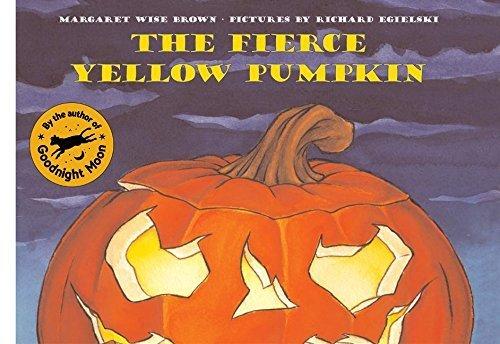 The Fierce Yellow Pumpkin by Margaret Wise Brown (2006-08-01) ()