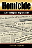 Homicide: A Sociological Explanation, Leonard Beeghley, 0847694739