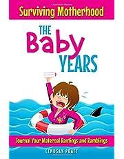 Surviving Motherhood: The Baby Years: Journal Your Maternal Rantings and Ramblings