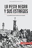La peste negra y sus estragos: La Pandemia Más Mortífera De La Historia