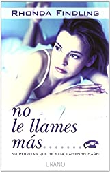 No Le Llames Mas... / Don't Call That Man! (Spanish Edition)