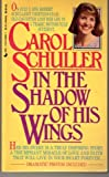 In the Shadow of His Wings, Carol Schuller, 0515098027