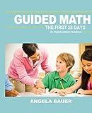 Guided Math: The First 25 Days: An Implementation Handbook