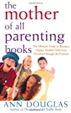 The Mother of All Parenting Books, Ann Douglas, 0764556185
