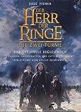 Der Herr der Ringe. Die zwei Türme. Das offizielle Begleitbuch