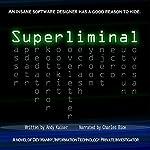 Superliminal: Dev Manny, Information Technology Private Investigator, Book 1 (Volume 1) | Andy Kaiser