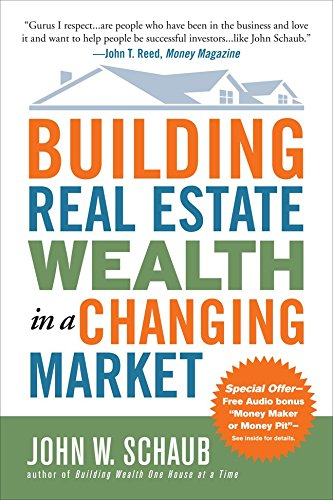(Building Real Estate Wealth in a Changing Market: Reap Large Profits from Bargain Purchases in Any Economy)